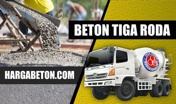 HARGA BETON READY MIX TIGA RODA PER M3 APRIL 2019