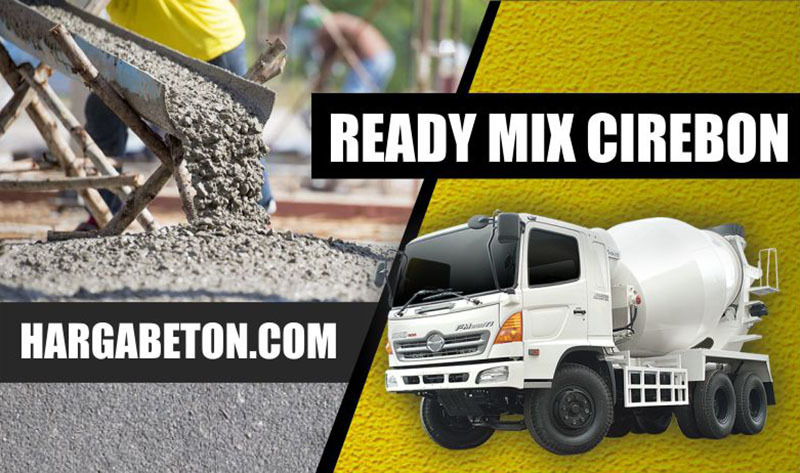 HARGA BETON READY MIX CIREBON PER M3 TERBARU JULI 2019