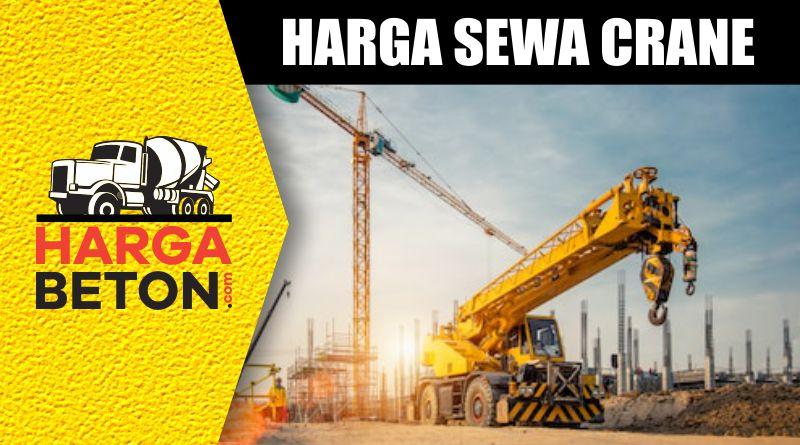 HARGA SEWA CRANE MURAH TERBARU JANUARI 2019
